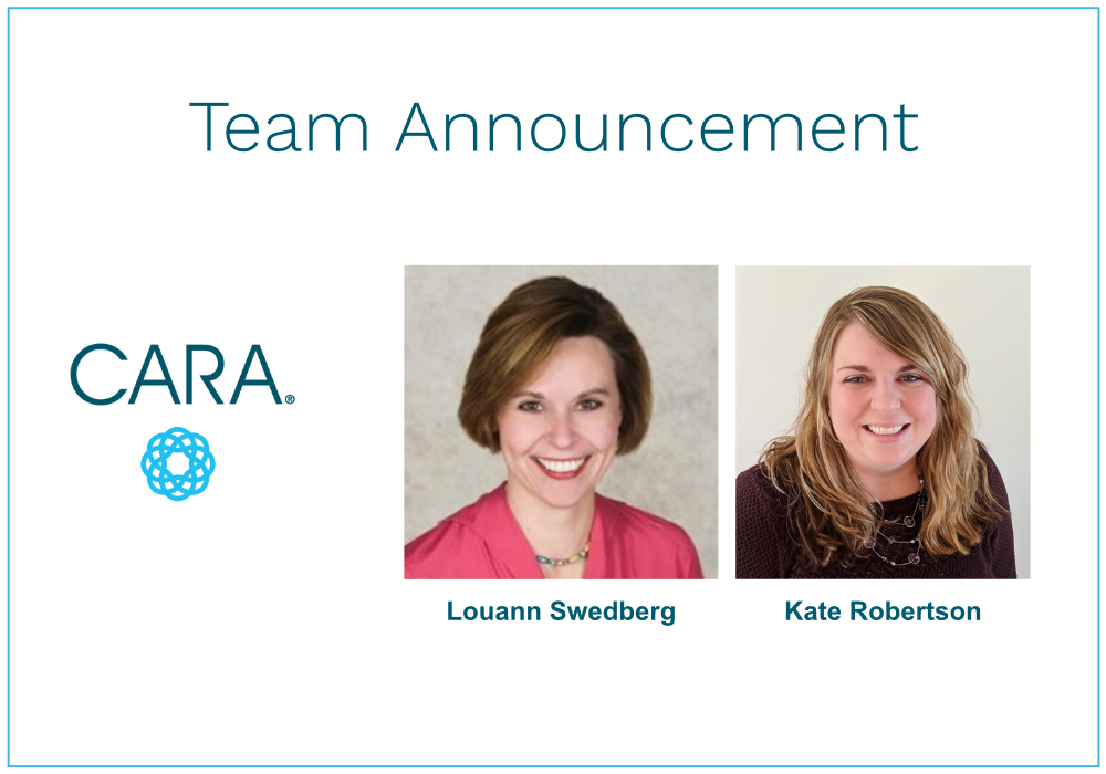 We Are Thrilled to Welcome Louann Swedberg and Kate Robertson to CARA!